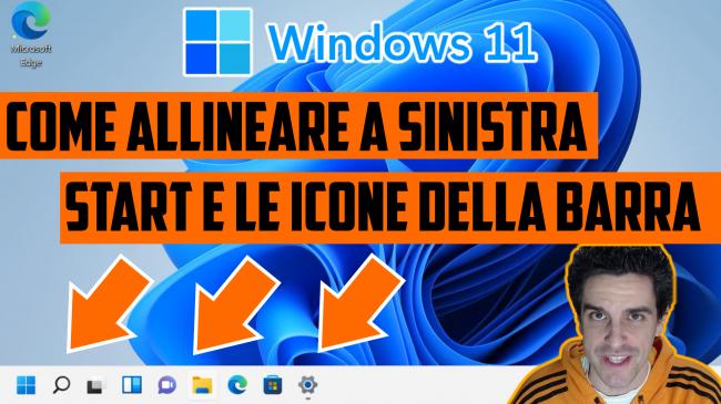 Windows 11: come allineare sinistra icone barra (ripristinare posizione pulsante Start come Windows 10) (video) - windows 11 allineare a sinistra start e icone barra spotlight