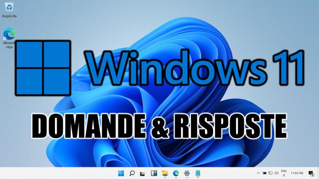Windows 11, FAQ italiano - risposte veloci domande frequenti - windows 11 domande e risposte spotlight